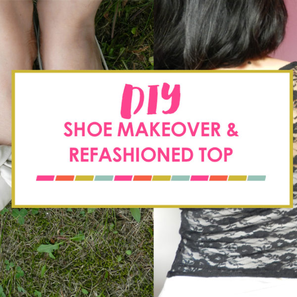 Shoe Makeover and Lace Top Refashion
