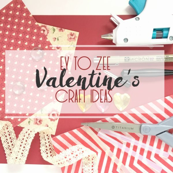 Ey to Zee Valentine's Craft Ideas