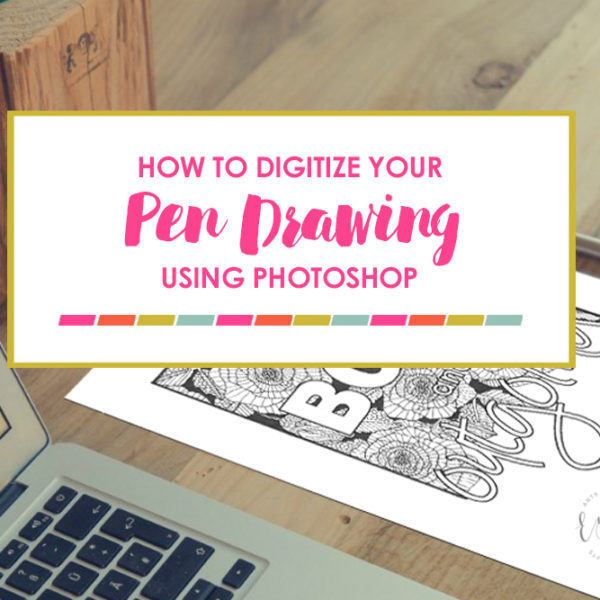How to Digitize Pen Drawing Using Photoshop