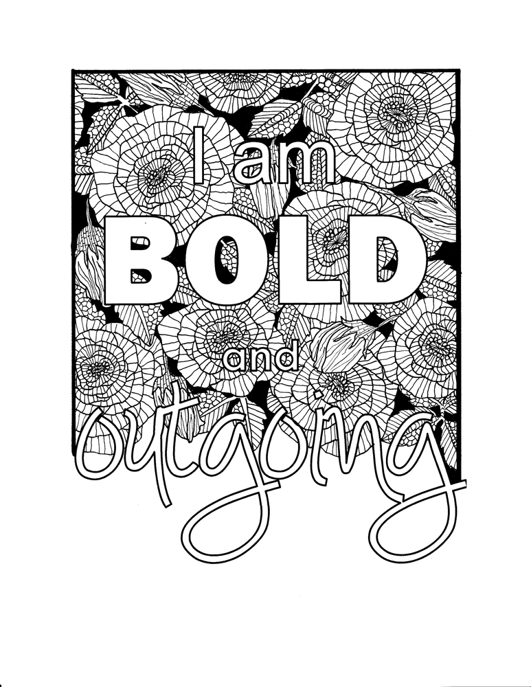 I am bold and outgoing