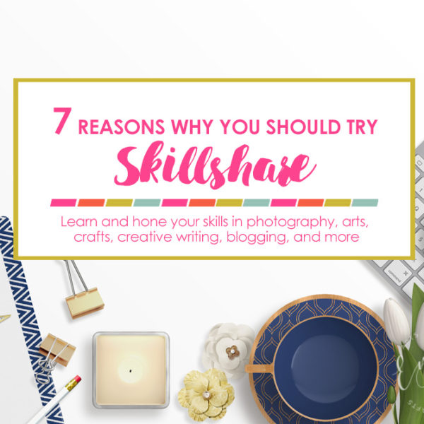 7 Reasons Why You Should Try Skillshare