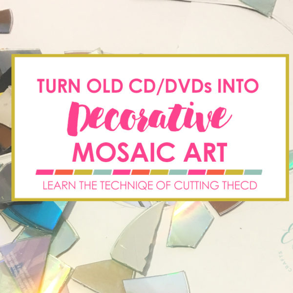 Turn Your Old CD/DVD Into a Decorative Mosaic Art