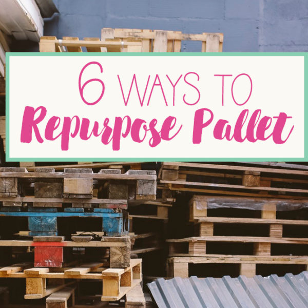 6 Ways on How We Re-purpose Pallet
