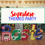 Baste's Superheroes Themed Party