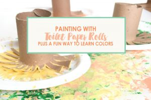 Painting with Toilet Paper Rolls Plus a Fun Way to Learn Colors