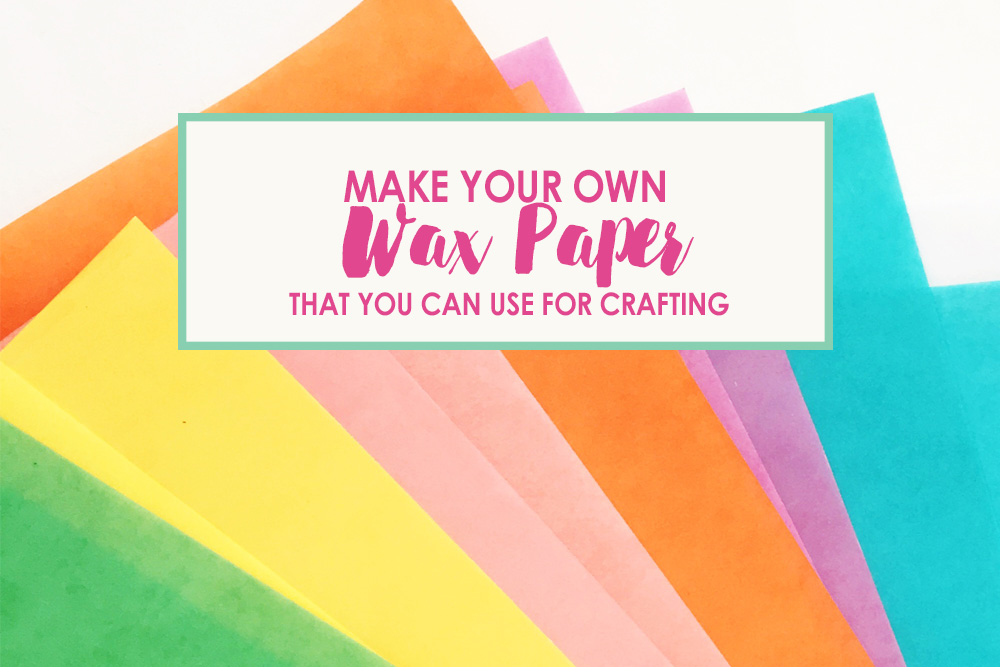how to make wax paper