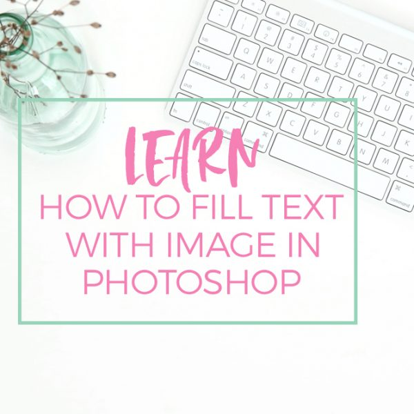 Filling Text with Image in Photoshop: A Style to Create Stunning Monogram